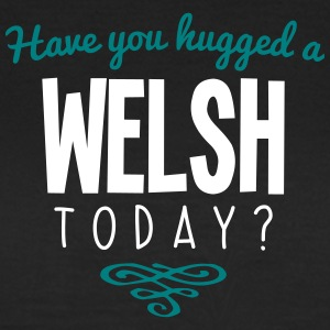 have you hugged a welsh name today - Women's T-Shirt
