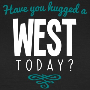 have you hugged a west name today - Women's T-Shirt