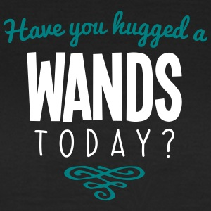 have you hugged a wands name today - Women's T-Shirt