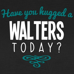 have you hugged a walters name today - Women's T-Shirt