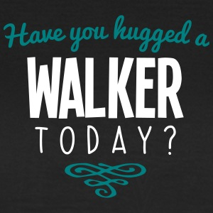 have you hugged a walker name today - Women's T-Shirt