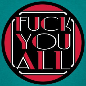 All all fuck you off text logo design cool insult  T-Shirts - Men's T-Shirt