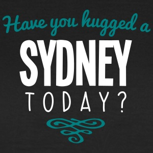 have you hugged a sydney name today - Women's T-Shirt