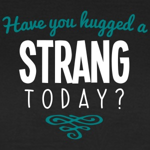 have you hugged a strang name today - Women's T-Shirt