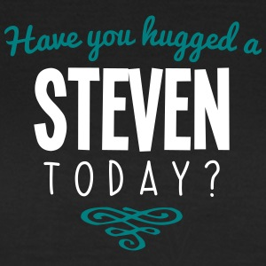 have you hugged a steven name today - Women's T-Shirt