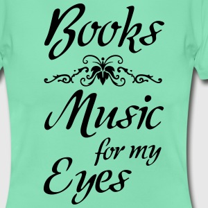 Books - Music for Eyes T-Shirts - Women's T-Shirt