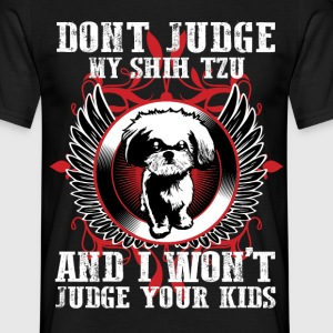 Dont Judge My Shihtzu T-Shirts - Men's T-Shirt
