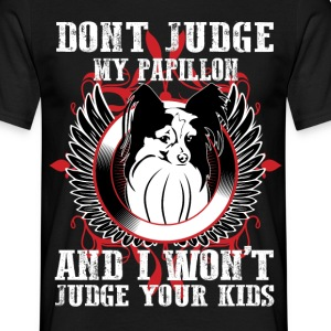 Dont Judge My Papillon T-Shirts - Men's T-Shirt