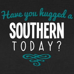 have you hugged a southern name today - Women's T-Shirt
