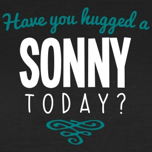 have you hugged a sonny name today - Women's T-Shirt