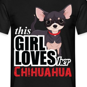 this girl loves her chihuahua T-Shirts - Men's T-Shirt