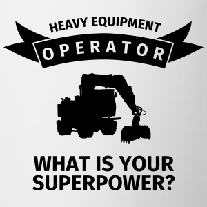 Heavy Equipment Operator - What is Your Superpower Mokken & toebehoor - Mok