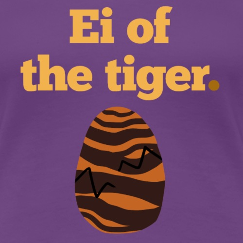 Ei of the Tiger.