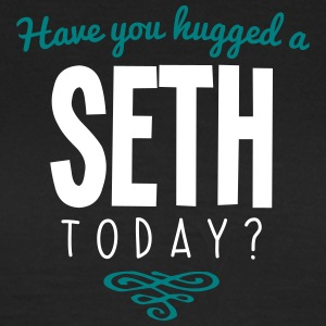 have you hugged a seth name today - Women's T-Shirt