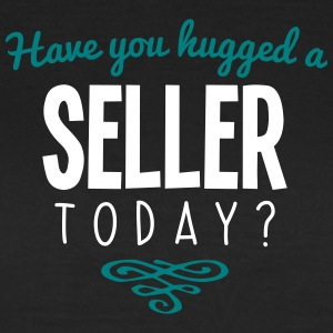 have you hugged a seller name today - Women's T-Shirt