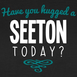have you hugged a seeton name today - Women's T-Shirt