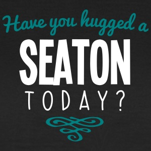 have you hugged a seaton name today - Women's T-Shirt