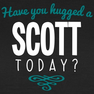 have you hugged a scott name today - Women's T-Shirt