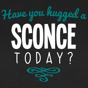have you hugged a sconce name today - Women's T-Shirt