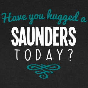 have you hugged a saunders name today - Women's T-Shirt
