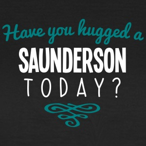 have you hugged a saunderson name today - Women's T-Shirt