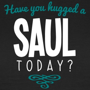 have you hugged a saul name today - Women's T-Shirt