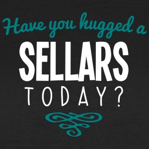 have you hugged a sellars name today - Women's T-Shirt