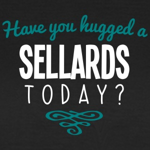 have you hugged a sellards name today - Women's T-Shirt
