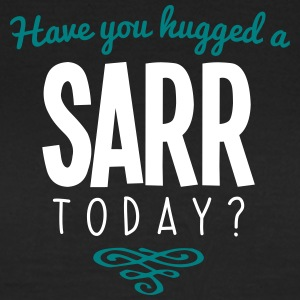 have you hugged a sarr name today - Women's T-Shirt