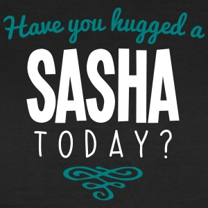 have you hugged a sasha name today - Women's T-Shirt