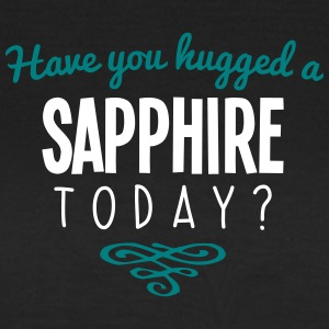have you hugged a sapphire name today - Women's T-Shirt