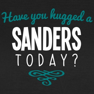 have you hugged a sanders name today - Women's T-Shirt