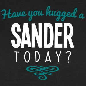have you hugged a sander name today - Women's T-Shirt