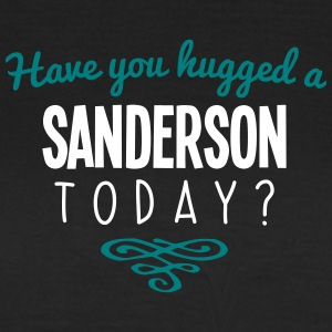 have you hugged a sanderson name today - Women's T-Shirt