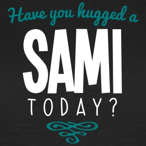 have you hugged a sami name today - Women's T-Shirt