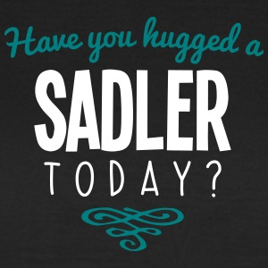 have you hugged a sadler name today - Women's T-Shirt