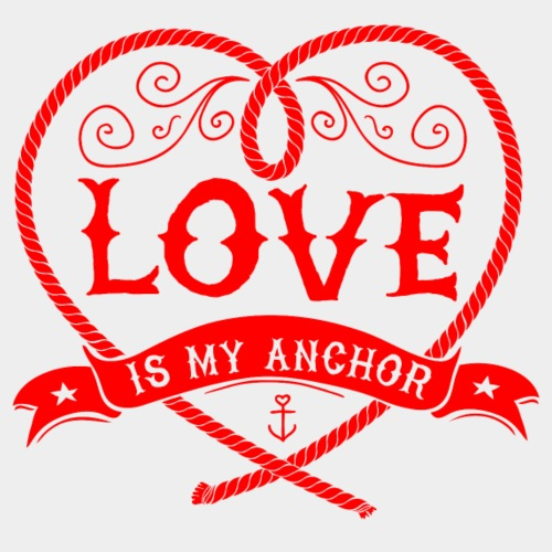 LOVE IS MY ANCHOR #3