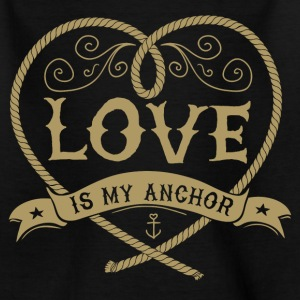 LOVE IS MY ANCHOR #4 T-Shirts - Teenager T-Shirt
