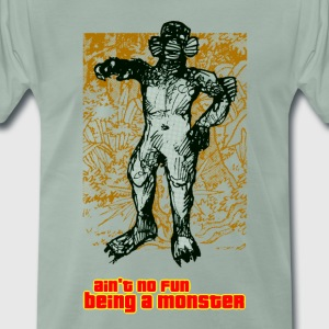 ain't no fun being a monster - Männer Premium T-Shirt