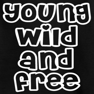 Young Wild And Free T-Shirts - Kinder T-Shirt