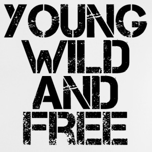 Young Wild And Free Baby T-Shirts - Baby T-Shirt