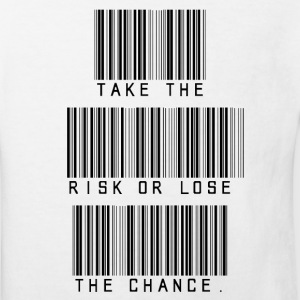 Take The Risk or lose the Chance T-Shirts - Kinder Bio-T-Shirt