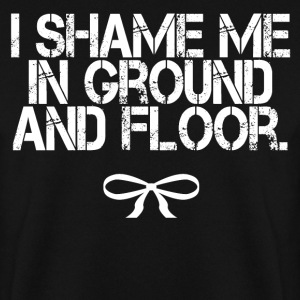 I shame Me in Ground And Floor Pullover & Hoodies - Männer Pullover