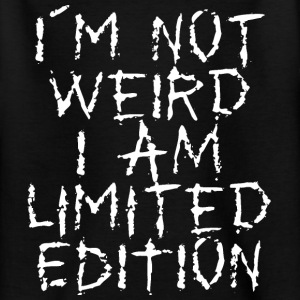 im not weird i am limited edition T-Shirts - Teenager T-Shirt