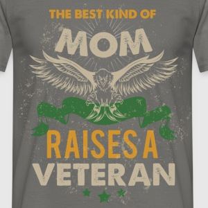 The best kind of mom raises a veteran - Men's T-Shirt