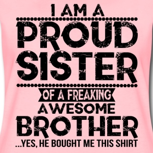 I'm A Proud Sister Of A Freaking Awesome Brother T-Shirts - Women's Premium T-Shirt
