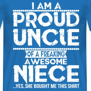 I'm A Proud Uncle Of A Freaking Awesome Niece T-Shirts - Men's T-Shirt