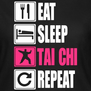 Eat-Sleep-Tai Chi-Repeat T-Shirts - Frauen T-Shirt