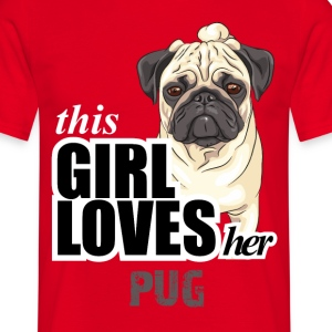 This Girl Loves Her Pug T-Shirts - Men's T-Shirt