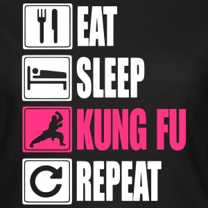 Eat-Sleep-Kung Fu-Repeat T-shirts - Vrouwen T-shirt